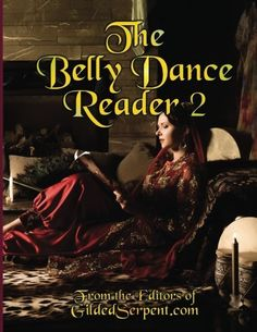The Belly Dance Reader 2 by Lynette Harris http://www.amazon.com/dp/0692248331/ref=cm_sw_r_pi_dp_oygcwb0FEGKEJ