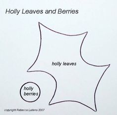 """Free Holly Paper Piecing Pattern  To save this pattern to your computer, simply right click and select save as. To print it, open Word and click on """"Insert"""" picture """"From File."""""""