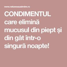 CONDIMENTUL care elimină mucusul din piept și din gât într-o singură noapte! Good To Know, Health And Beauty, Healthy Life, Natural Remedies, Health Tips, Health Fitness, Healthy Recipes, Healthy Food, Pandora
