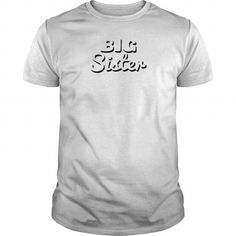 BIG SISTER T Shirts Womens T Shirt LIMITED TIME ONLY. ORDER NOW if you like, Item Not Sold Anywhere Else. Amazing for you or gift for your family members and your friends. Thank you! #sister #shirts