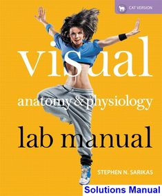 Visual Anatomy and Physiology Lab Manual Cat Version 1st Edition Sarikas Solutions Manual - Test bank, Solutions manual, exam bank, quiz bank, answer key for textbook download instantly!