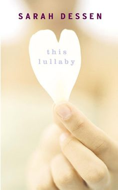 """This Lullaby- Sarah Dessen. """"Holding people away from you, and denying yourself love, that doesn't make you strong. If anything it makes you weaker. Because you're doing it out of fear."""""""