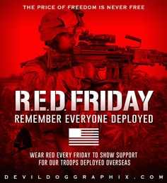 Remember Everyone Deployed, Red Friday, Troops, America, World, Movie Posters, Film Poster, The World, Billboard