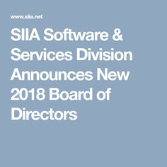 SIIA Software & Services Division Announces New 2018 Board of Directors