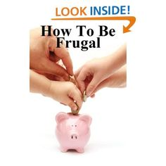 #home - How to Be Frugal: New Ways to View Money & 100 Tips Reduce Your Expenses: Brian Carr: Amazon.com: Kindle Store