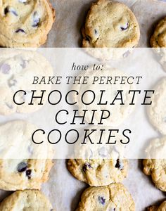 how to bake the perfect chocolate chip cookies
