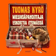 Mielensäpahoittaja Eskorttia etsimässä - Tuomas Kyrö - E-kirja - Äänikirja - BookBeat Safari, Suitcase, Helmet, Hockey Helmet, Helmets, Briefcase