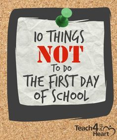 Ten things not to do the first day of school including brief explanations on their importance.