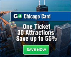 Go Chicago Card is the perfect way to SAVE on your Chicago Vacation. You'll get unlimited FREE admission to over 30 attractions and tours for one low price! (http://www.chicagotraveler.com/go-chicago-card.htm)