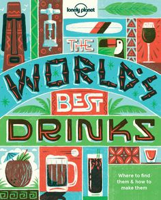 The World's Best Drinks is out now.