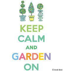Keep Calm~Garden On