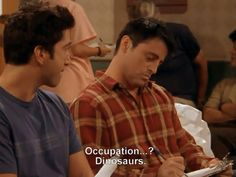 occupation? .... dinosaurs I really hope one of my future OT clients is like Joey