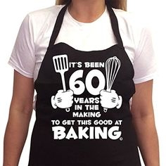 Women's birthday GIFT BOXED It's been 60 years in the making to get this good at baking 1957 funny bbq kitchen cooking baking aprons. Funny novelty 60th Birthday gift ideas. This funny apron will make...
