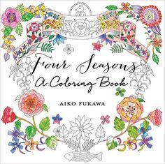 Four Seasons: A Coloring Book (Colouring Book): Amazon.de: Aiko Fukawa: Fremdsprachige Bücher