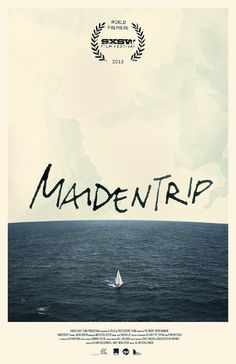 Maidentrip - documentary poster / Laura Dekker who sets out on a two-year voyage sailing around the world alone. Laura Dekker, Best Movie Posters, Cinema Posters, Spring Breakers, Pinterest Design, Music Film, Magazine Design, Cover Design, Psychedelic