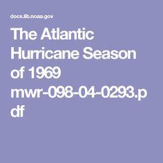 The Atlantic Hurricane Season of 1969 mwr-098-04-0293.pdf