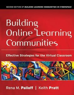 Building Online Learning Communities: Effective Strategies for the Virtual Classroom by Rena M. Palloff, http://www.amazon.com/dp/B0032ZD0M0/ref=cm_sw_r_pi_dp_eIKbtb1CFEZPQ