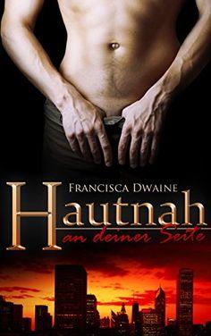 Hautnah - an deiner Seite von Francisca Dwaine https://www.amazon.de/dp/B010G2T0HK/ref=cm_sw_r_pi_dp_x_su8xyb43GCDDV