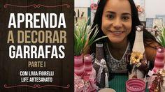 DIY | Faça Você Mesmo | Garrafas Decoradas  Pt. 1 | Livia Fiorelli | Lif...