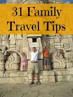 31 Tips for Better Family Travel TheBarefootNomad.com