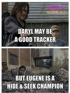 This scene was actually bullshit. Daryl's supposed to be an expert tracker & he would have known how far Eugene had gotten. Plus Eugene couldn't have hidden himself that quickly. Walking Dead Season 8, Walking Dead Funny, Fear The Walking Dead, Walking Dead Zombies, Stupid Funny Memes, Funny Facts, Twd Memes, Dead Inside, The Day Will Come