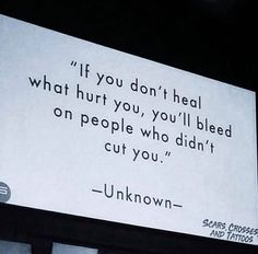 Positive Quotes : If you dont heal what hurt you youll bleed on people who didnt cut you. - Hall Of Quotes True Quotes, Great Quotes, Words Quotes, Quotes To Live By, Motivational Quotes, Inspirational Quotes, Sayings, Quotes Quotes, Jerk Quotes