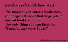 That's the fun thing though! Having so many books that are unread, and never having to worry about being without one, ever.