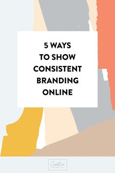 5 ways to show consistent branding online // The Creative Potential 5 ways to show consistent branding online // The Creative Potential Social Media Branding, Branding Your Business, Business Advice, Personal Branding, Business Marketing, Creative Business, Online Business, Business Leaders, Business Logos