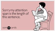 sorry-attention-span-length-apology-ecard-someecards.jpg
