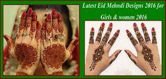 Latest Eid Mehndi Designs 2016 for Girls & women 2016