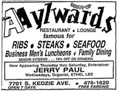 "Aylward's Round-Up was another popular restaurant located a couple of blocks north of Jacy's at 77th and Kedzie. They had a reputation for their steaks and ribs, hearty ""western"" fare to go with their ""theme"".  These restaurants were both within a couple of miles from the local cemeteries, so I'm sure they each got their fair share of funeral lunches, too."