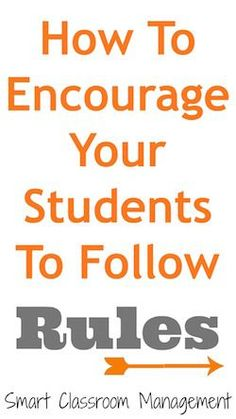 Smart Classroom Management: How To Encourage Your Students To Follow Rules