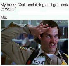 Back To Work Meme, Get Back To Work, Funny Memes About Work, Stupid Funny Memes, Funny Work, Funny Stuff, Hilarious Work Memes, Funny Shit, Crazy Funny