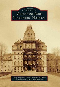 The Greystone Park Psychiatric Hospital was more than a building; it embodied an entire era of uniquely American history, from the unparalleled humanitarian efforts of Dorothea Dix to the revolutionar