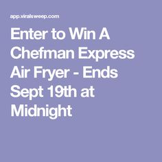 Enter to Win A Chefman Express Air Fryer - Ends Sept 19th at Midnight