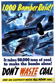 INF3-184_Fuel_Economy_1,000_bomber_raid_-_it_takes_50,000_tons_of_coal_to_make_the_bombs_-_don't_waste_coal.jpg (2273×3403)