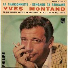 La Chansonnette - Rengaine Ta Rengaine - Trois Petites Notes De Musique - Mais Si Je N'ai Rien - Yves Montand