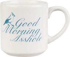 Good Morning A-Hole Mug