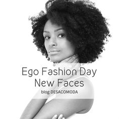 Ego Fashion Day 2016 – New Faces arrasando na passarela! | DESACOMODA
