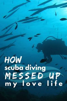 How my scuba diving addiction messed up my love life - World Adventure Divers - solo travel, adventure travel, scuba diving - read the full story on
