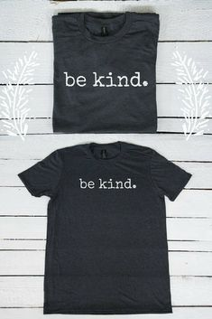 9cb403aa362  14.95 Be kind. Tee t-shirt shirt adult unisex be kind to each other