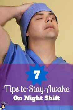 These are EXCELLENT tips to survive and maybe even thrive on night shift - 7 Tips to Stay Awake on Night Shift!