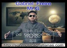 Gabriel Freire Mr.G – Noticias Cristianas
