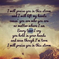 Praise you in this storm~Casting Crowns