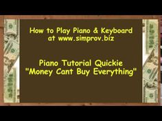 Learn Piano Fast 17 - Money Cant Buy Everything