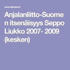 Anjalanliitto-Suomen itsenäisyys Seppo Liukko 2007- 2009 (kesken)