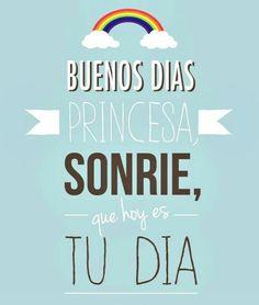 Buenos días princesa sonríe que hoy es tu día - AnsinaEs.com