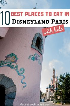 Best Places to Eat in Disneyland Paris; Top 10 Best Disneyland Paris Restaurants