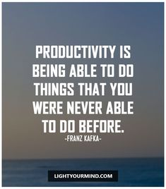 Productivity is being able to do things that you were never able to do before. – Franz Kafka | Productitivity quotes | Motivational quotes for success | Passion quotes | Motivational Quotes | Procrastination quotes | motivational quotes for life |procrastination quotes no excuses #success #quotes #inspirational #inspired #quotesoftheday #instaquote #productivitytips #productivityquotes #quotestoliveby #wisdom #quotestagram #lifequotes #inspirationalquotes #motivational #productivity