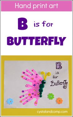 Hand Print Art: B is for Butterfly Ready for another hand print art craft to go with our letter of the week craft series for preschoolers? Today we are focusing on the letter B. Make sure you check out the additional resources liste… Preschool Projects, Daycare Crafts, Preschool Crafts, Preschool Activities, Art Projects, Toddler Art, Toddler Crafts, Crafts For Kids, Arts And Crafts